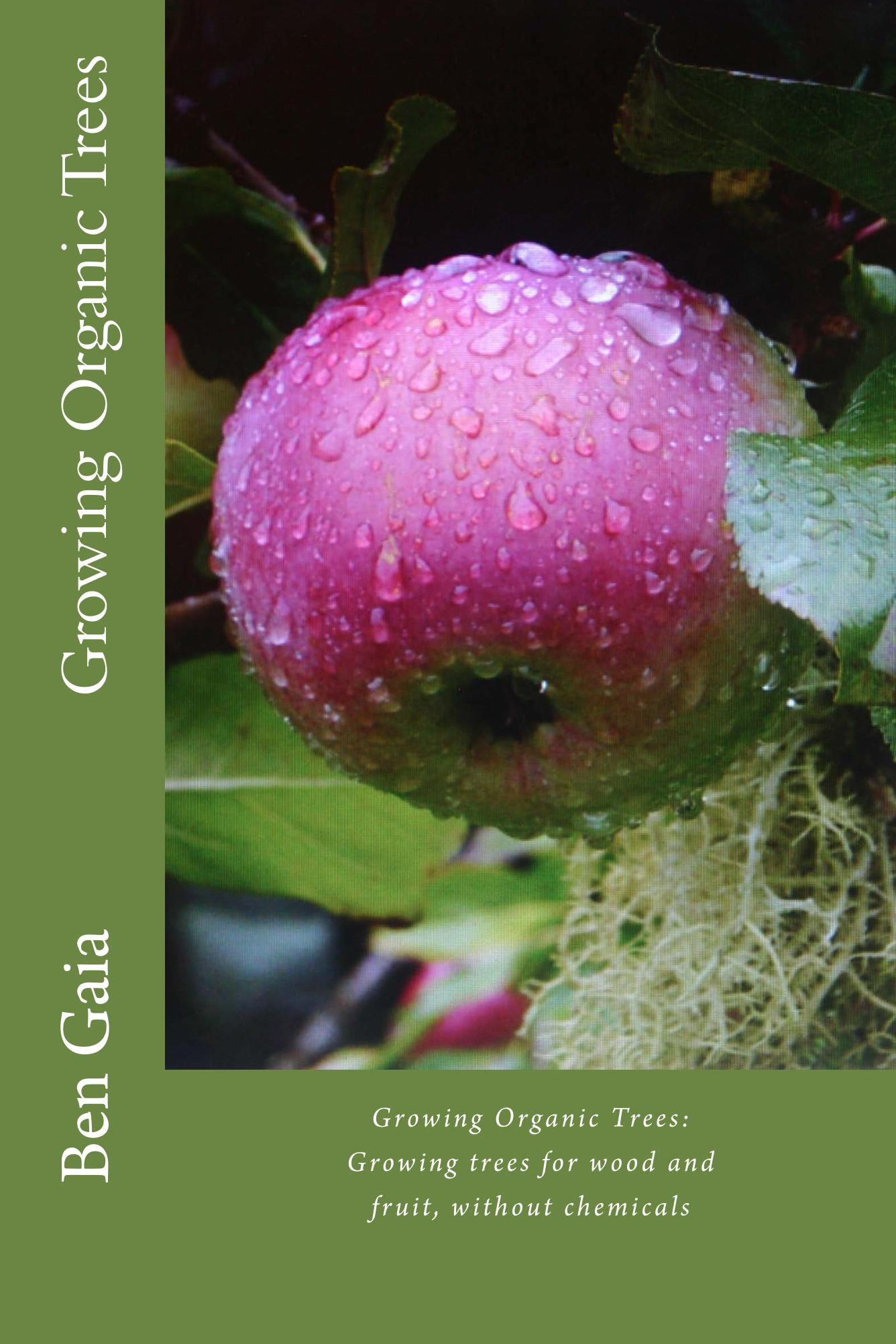 cover of Growing Organic Trees, a luscious organic sturmer apple dripping with raindrops